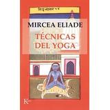 Tecnicas Del Yoga - Mircea Eliade - Nuevo - Envio