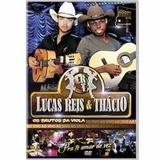 Dvd - Lucas Reis & Thácio - Os Brutos Da Viola ( Lacrado