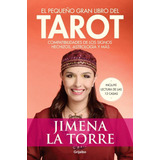 El Pequeño Gran Libro Del Tarot - Jimena La Torre