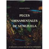 Libro, Peces Ornamentales De Venezuela De Benigno Roman.