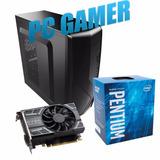 Pc Gamer Pentium G4560 Gtx 1050 8gb Ram 1 Tera