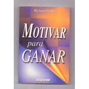 Libro Motivar Para Ganar Libro Richard Danny Superación