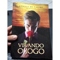 Livro Espírita - Virando O Jogo - Mônica De Castro, Leonel