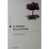 El Sentido De La Lectura. Ángela Pradelli.