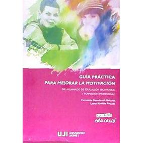 Guia Practica Para Mejorar La Motivacion(libro )