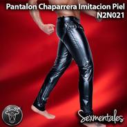 Pantalon Chaparrera Imitacion Piel N2n021 Sexmentales