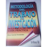 Metodología Del Trabajo De Investigación Dora García Trillas