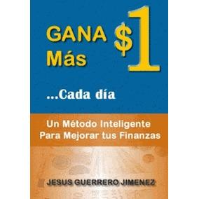 Libro: Gana $1 Más Cada Día: Un Método Inteligente ... - Pdf