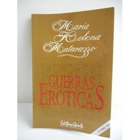 Livro Guerras Eróticas Maria Helena Matarazzo Gente 1998