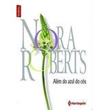 Livro Além Do Azul Do Céu Nora Roberts