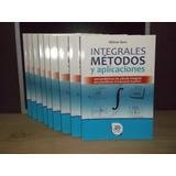 Libro: Integrales, Métodos Y Aplicaciones