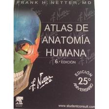 Atlas De Anatomía Humana - F. Netter 6a Edición