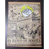 Banco De Bogota Ganaderia Publicidad Antigua Años 50 L1
