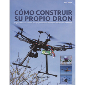 Cómo Construir Su Propio Dron - Manual Del Constructor