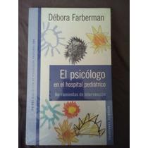 El Psicologo En El Hospital Pediatrico: Herramientas...