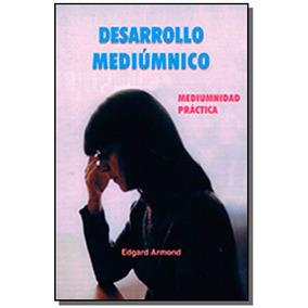 Desarrollo Mediumnico (espanhol) - Mediumnidad Pra