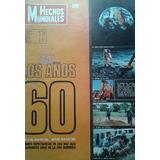 Los Años 60 / Parte 4° / Revista Hechos Mundiales