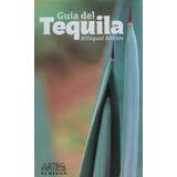 Libro Guia Del Tequila/ The Guide To Tequila - Nuevo