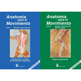 Pack Anatomia Para El Movimiento - 1 Y 2 - Calais-germain