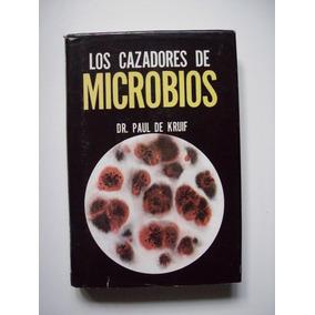 Los Cazadores De Microbios - Dr. Paul De Kruif - 1998