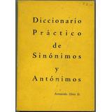 Diccionario Práctico De Sinónimos Y Antónimos - Armando Ghio