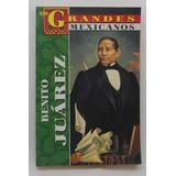 Benito Juárez / Los Grandes Mexicanos.