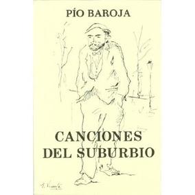Canciones Del Suburbio Pio Baroja
