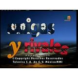 Novela Amigas E Rivais Mexicana Dublada Em 65 Dvds