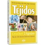 Tejidos - Crochet - Dos Agujas Mas De 100 Diseños Faciles