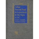 Codigo Procesal Penal De Rio Negro Comentado Tejeda - Dyf