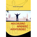 Mochileiro Aprendiz Aventureiro, Frantz, Vicente Zancan Rela