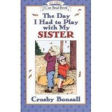 The Day I Had To Play With My Sister; Crosby Newell Bonsall