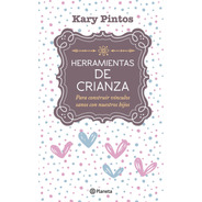Herramientas De Crianza De Karina Valeria Pintos - Planeta