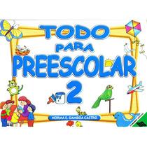 Todo Para Preescolar 2 - Gamboa Castro / Fernandez Editores