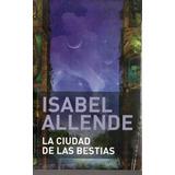 Isabel Allende - Ciudad De Bestias