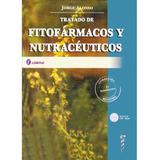 Tratado De Fitofármacos Y Nutracéuticos Jorge Alonso