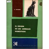 258 - El Orígen De Los Animales Domésticos. R. Thevenin