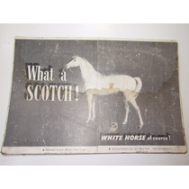 Antiga Propaganda Whisky Cavalo Branco White Horse Scotch