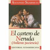 El Cartero De Neruda (ardiente Paciencia) Antonio Skarmeta