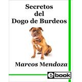 Dogo Burdeos - Libro Entrenamiento Crianza Cachorro Adulto