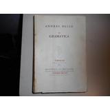 Gramatica De Andrés Bello -edic.ministerio De Educación 1951