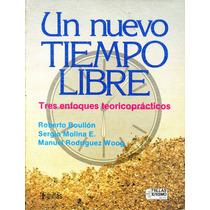 Un Nuevo Tiempo Libre - Roberto Boullon / Trillas