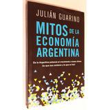 Mitos De La Economía Argentina - Julian Guarino