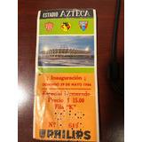 Boleto De Inauguración Estadio Azteca América Vs Torino