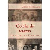 Libro : Colcha De Retazos: Un Tejido De Historias (spanis..
