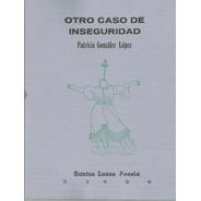 Otro Caso De Inseguridad - Patricia Gónzalez López - Santos