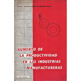 Aumento De La Productividad En Las Industrias Manufactureras