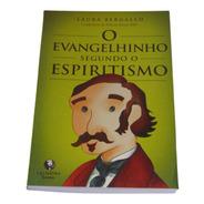 O Evangelhinho Segundo O Espiritismo - Laura Bergallo
