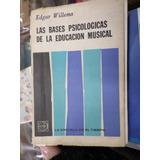 Las Bases Psicológicas De La Educación Musical -willems