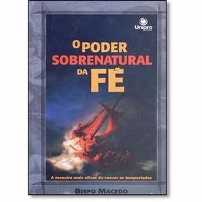 Livro O Poder Sobrenatural Da Fé - Bispo Macedo -